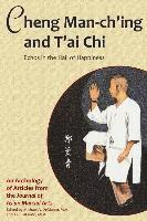 Cheng Man-ch'ing and T'ai Chi: Echoes in the Hall of Happiness (häftad)