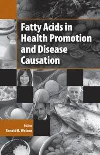 Fatty Acids in Health Promotion and Disease Causation (inbunden)