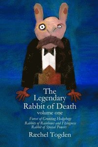 The Legendary Rabbit of Death: Volume one (häftad)