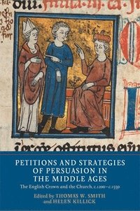 Petitions and Strategies of Persuasion in the Middle Ages (inbunden)