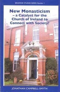 New Monasticism - a Catalyst for the Church of Ireland to Conect with Society? (häftad)