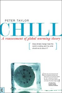 Chill, A Reassessment of Global Warming Theory (häftad)
