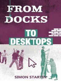 From Docks to Desktops (häftad)