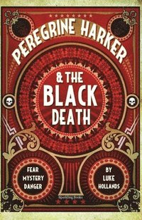 Peregrine Harker &; the Black Death (häftad)