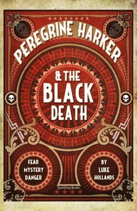 Peregrine Harker & the Black Death (e-bok)