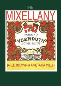 The Mixellany Guide to Vermouth &; Other Aperitifs (häftad)