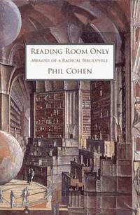 Reading Room Only, Memoir of a Radical Bibliophile (inbunden)