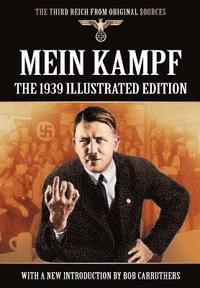 Mein Kampf - The 1939 Illustrated Edition (häftad)