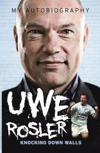 Uwe Rosler Knocking Down Walls My Autobiography (häftad)