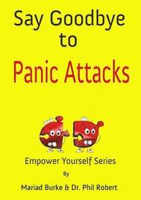 Say Goodbye to Panic Attacks (häftad)