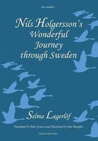Nils Holgersson's Wonderful Journey Through Sweden, the Complete Volume (inbunden)