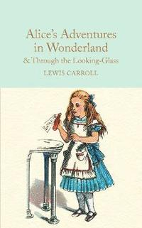 Alice's Adventures in Wonderland &; Through the Looking-Glass (inbunden)