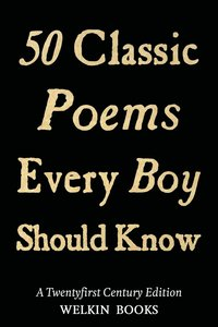 50 Classic Poems Every Boy Should Know (häftad)