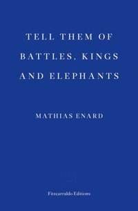 Tell Them of Battles, Kings and Elephants (e-bok)