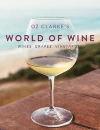 Oz clarke's introducing wine: a complete guide for the modern wine.