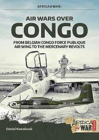 Air Wars Over Congo, Volume 1: 1960-1968 (häftad)