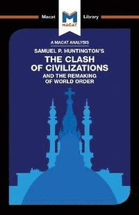 An Analysis of Samuel P. Huntington's The Clash of Civilizations and the Remaking of World Order (inbunden)