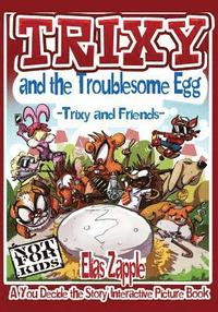 Trixy and the Troublesome Egg (häftad)