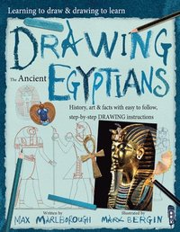 Learning To Draw, Drawing To Learn: Ancient Egyptians (häftad)