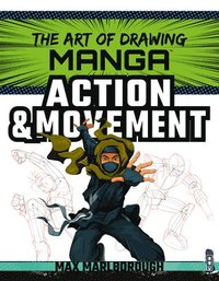 The Art of Drawing Manga: Action &; Movement (häftad)