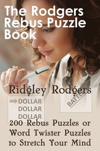 The Rodgers Rebus Puzzle Book: 200 Rebus Puzzles or Word Twister Puzzles to Stretch Your Mind (häftad)