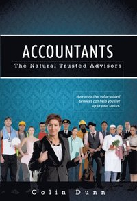 Accountants: The Natural Trusted Advisors (e-bok)