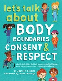 Let's Talk About Body Boundaries, Consent and Respect (häftad)