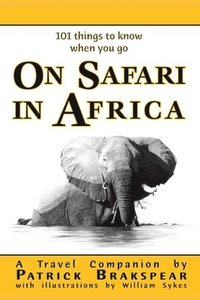 (101 things to know when you go) ON SAFARI IN AFRICA (häftad)
