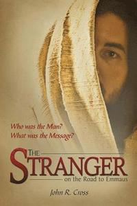 The Stranger on the Road to Emmaus: Who Was the Man? What Was the Message? (häftad)
