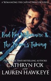 Bad Boy Millionaire, the Tycoon's Taming (häftad)