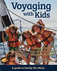 Voyaging with Kids: A Guide to Family Life Afloat (häftad)