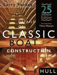 Details of Classic Boat Construction: 25th Anniversary Edition (inbunden)