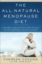 The All-Natural Menopause Diet: The Drug-Free Natural Way to Beat Your Symptoms and Lose Weight (häftad)