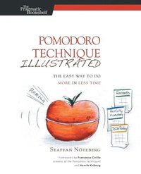 Pomodoro Technique Illustrated: The Easy Way to do More in Less Time (häftad)
