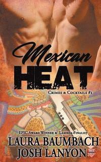 Mexican Heat #1 Crimes&;Cocktails Series (häftad)