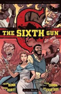 The Sixth Gun Volume 3: Bound (häftad)