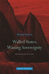 Walled States, Waning Sovereignty (inbunden)