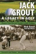 Jack Grout - A Legacy in Golf (inbunden)