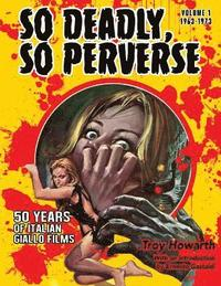 So Deadly, So Perverse 50 Years of Italian Giallo Films (häftad)