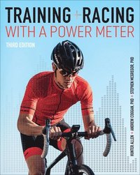 Training and Racing with a Power Meter (häftad)