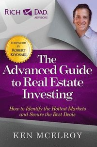 The Advanced Guide to Real Estate Investing (häftad)