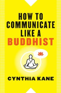 How to Communicate Like a Buddhist (häftad)