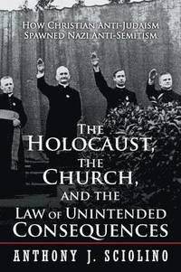 The Holocaust, the Church, and the Law of Unintended Consequences (häftad)