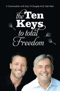 The Ten Keys to Total Freedom (häftad)