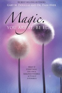 Magic. You Are It. Be It. (häftad)