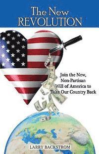 The New Revolution Join The New Non Partisan Will Of America To Take