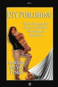 DIY Publishing: A step-by-step guide for print and ebook formatting and distribution (häftad)