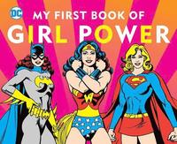 DC Super Heroes: My First Book of Girl Power (kartonnage)