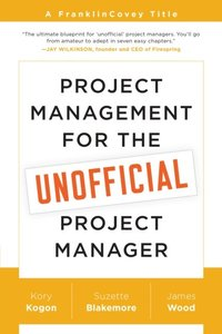 Project Management for the Unofficial Project Manager (e-bok)