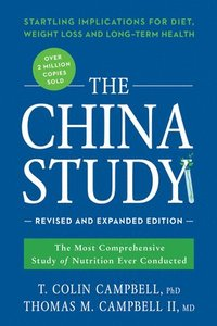The China Study: Revised and Expanded Edition (häftad)